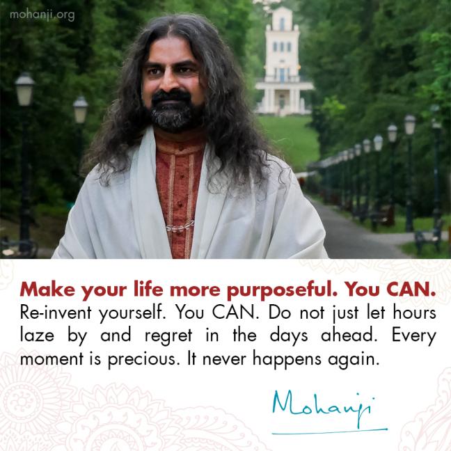 mohanji-quote-purpose-re-invent-yourself
